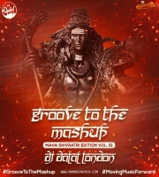 Groove To The Mashup (Mahashivratri Edition Vol.51) Dj Dalal London