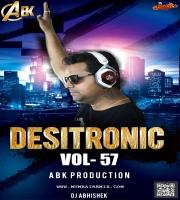 Desitronic VOL- 57 DJ Abhishek ABK