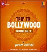 Trip To Bollywood Mixtape Vol - 2 By Prem Mittal