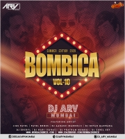 Bombica Vol - 10 (Summer Edition 2020) - DJ ARV Mumbai