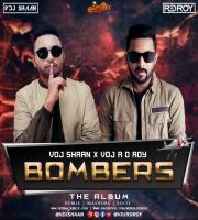 BOMBERS - VDJ SHAAN X VDJ R D ROY