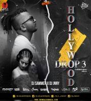 Hollywood Drop 3 (Collabration Album) DJ Sammer X DJ Jnny