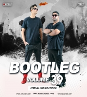 Bootleg Vol. 39 DJ Ravish & DJ Chico
