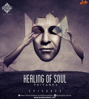 Healing of soul Ft Dj Priyanka - episode 3