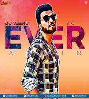EVER AGAIN THE ALBUM - DJ VEERU