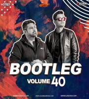 DJ Ravish & DJ Chico - Bootleg Vol. 40