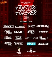 FRIENDS FOREVER VOL 1 - DJ Aniket Chari