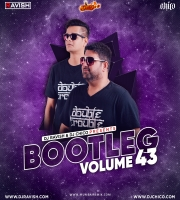Bootleg Vol. 43 DJ Ravish & DJ Chico