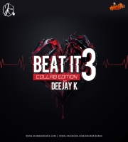 Beat It - Vol-3 (Collab Edition) - Deejay K