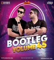 Bootleg Vol. 45 - DJ Ravish x DJ Chico