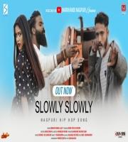SLOWLY SLOWLY NAGPURI HIP HOP SONG 2021 Sunil Vishwakarma