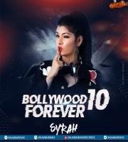 DJ SYRAH - Bollywood Forever 10