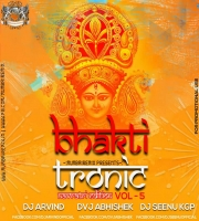 BhaktiTronic Vol.5 (Navratri Edition) DVJ ABHISHEK x DJ ARVIND