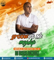 Groove To The Mashup (Vol.46) DJ Dalal London (Republic Day Edition)