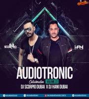 Audiotronic Vol.22 (Collaboration) - DJ Scorpio Dubai x DJ Hani Dubai