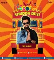 Shuddh Desi Album 2020 DJ Akey