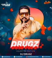 Drugz Dose Vol-2 By DJ Drugz (Valentine Edition)
