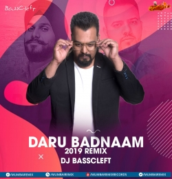 Daru Badnaam (2019 Remix) - DJ BassCleft