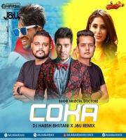 Coka Coka (Sukhe - Dj Harsh Bhutani  JU (Remix)