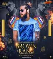 BROWN RANG DJ SWAG REGGAETON MIX