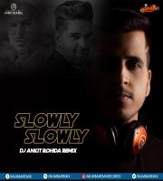 Slowly Slowly (Remix) - DJ Ankit Rohida