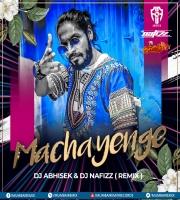 MACHAYENGE - DJ Nafizz x DJ Abhishek
