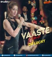Vaaste (Dhvani Bhanushali) - DJ LUCKY Remix