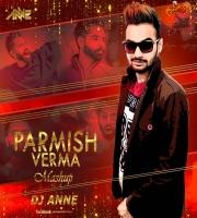 Parmish Verma - Mashup - Hard Style - DJ Anne