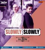 Slowly Slowly ( D Reggaeton Mix ) - DJ ZETN REMiX