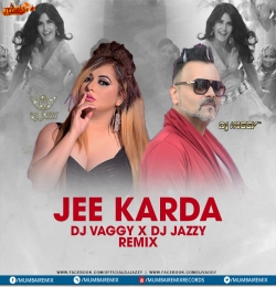 Jee Karda (Remix) - Singh is King - DJ Vaggy x DJ Jazzy