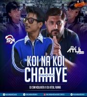 Koi Na Koi Chahiye (Dance Mix) Dj SM Kolkata x Dj Atul Rana