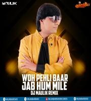 Woh Pehli Baar Jub Hum MIle (Remix) - DJ Maulik