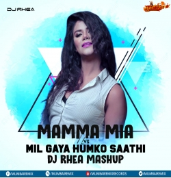 Mamma Mia x Mil Gaya Humko Sathi (Mashup) - DJ Rhea