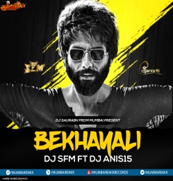 Kabir Singh - Bekhayali - Dj S.F.M Ft Dj Anis15