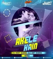 Akele Hain (Remix) Dj Rohit Sharma x  Amit Sharma