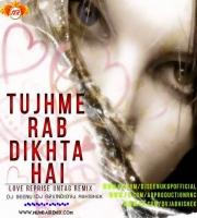 Tujh Me Rab Dikhta Hai (Untag Ver) DVJ ABHISHEK x DJ ARVIND