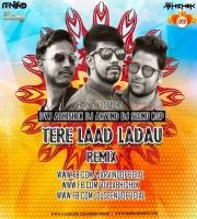 Tere Laad Ladau (Remix) DVJ ABHISHEK x DJ ARVIND x DJ SEENU