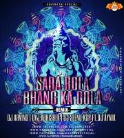 Sara Rola Bhang Ka Gola (Remix) DVJ ABHISHEK x DJ ARVIND