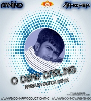 O Dear Darling (Dutch Remix) DVJ ABHISHEK x DJ ARVIND