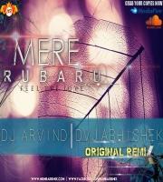 MERE RUBARU (FEEL THE LOVE ORIGNAL MIX) DVJ ABHISHEK x DJ ARVIND