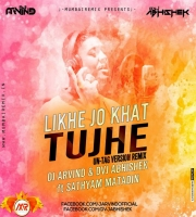 Likhe Jo Khat Tujhe (Remix) Dvj Abhishek And Dj Arvind
