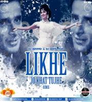 Likhe Jo Khat Tujhe (Remix) Dj Seenu X Dj Arvind