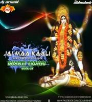 JAI MAA KAALI (ELECTRO DANCE MIX) DVJ ABHISHEK x DJ ARVIND