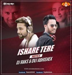 Ishare Tere (Remix) - DVJ Abhishek x DJ Raks