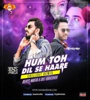 Hum To Dil Se Haare (Remix) Dvj Abhishek x Beatsmafia
