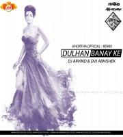 Dulhan Banay Ke (Khortha Official Remix) Dvj Abhishek x Dj Arvind