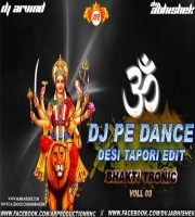 DJ PE DANCE (DESI TAPORI EDIT) DVJ ABHISHEK x DJ ARVIND