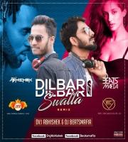 DILBAR DILBAR VS SWALLA  (REMIX)  DVJ ABHISHEK x DJ BEATSMAFIA