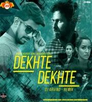 Dekhte Dekhte (Remix) Dj Arvind