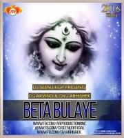 Beta Bulaye Maa (2K16 Remix) DVJ ABHISHEK x DJ ARVIND